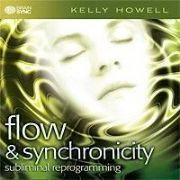 Flow and Synchronicity - Kelly Howell